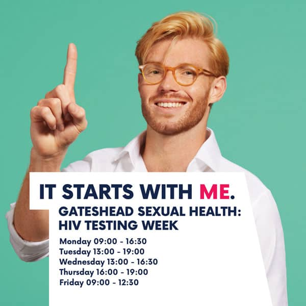 Gateshead Sexual Health in support of 'it Starts With Me' for National HIV Testing week 2018
